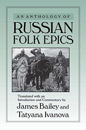 An Anthology of Russian Folk Epics 9780873326414