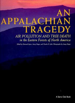 An Appalachian Tragedy: Air Pollution and Tree Death in the Eastern Forest of North America 9780871569769
