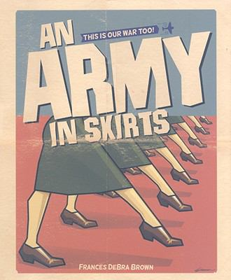 An Army in Skirts: The World War II Letters of Frances Debra 9780871952646