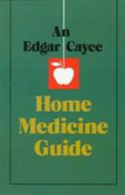 An Edgar Cayce Home Medicine Guide 9780876041390