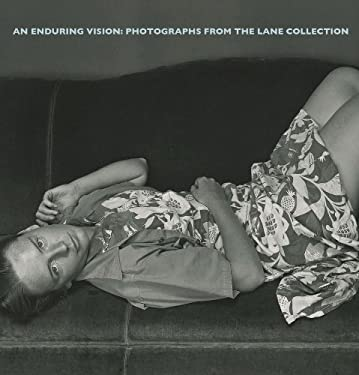 An Enduring Vision: Photographs from the Lane Collection 9780878467624