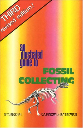 An Illustrated Guide to Fossil Collecting 9780879611132