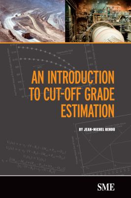 An Introduction to Cut-Off Grade Estimation 9780873352680