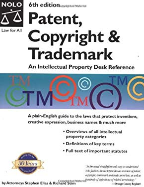 An Patent, Copyright & Trademark: An Intellectual Property Desk Reference 9780873379496