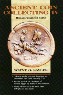 Ancient Coin Collecting IV Ancient Coin Collecting IV: Roman Provincial Coins Roman Provincial Coins 9780873415521