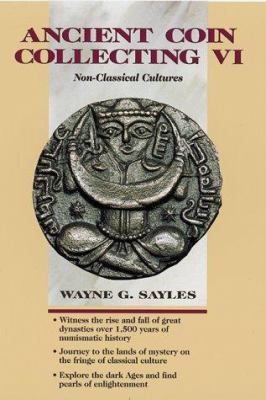 Ancient Coin Collecting VI Ancient Coin Collecting VI: Non-Classical Cultures Non-Classical Cultures