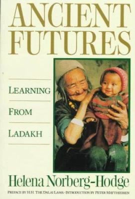 Ancient Futures: Learning from Ladakh 9780871566430