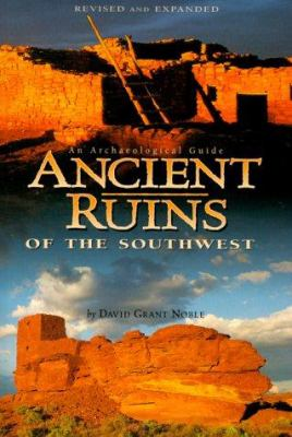 Ancient Ruins of the Southwest: An Archaeological Guide 9780873587242