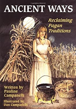 Ancient Ways: Reclaimiing the Pagan Tradition