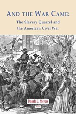 And the War Came: The Slavery Quarrel and the American Civil War 9780875863597