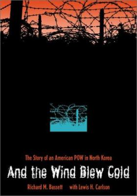 And the Wind Blew Cold: The Story of an American POW in North Korea 9780873387507