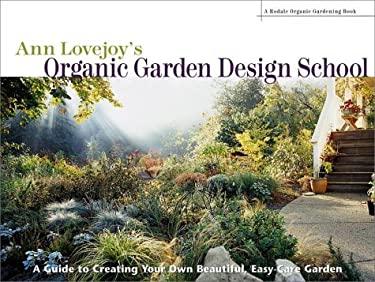 Ann Lovejoy's Organic Garden Design Scho 9780875968360