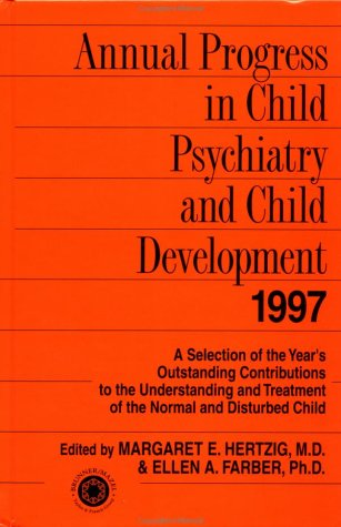 Annual Progress in Child Psychiatry and Child Development 1997 9780876308707