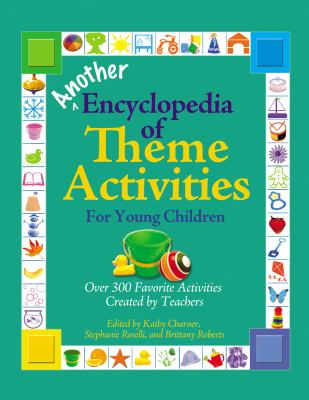 Another Encyclopedia of Theme Activities for Young Children: Over 300 Favorite Activities Created by Teachers 9780876593943
