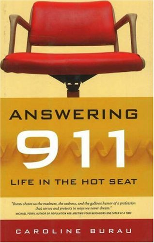 Answering 911: Life in the Hot Seat 9780873515696