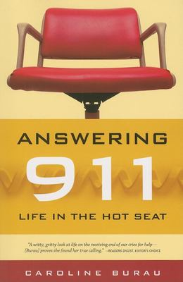 Answering 911: Life in the Hot Seat 9780873516020