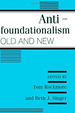 Antifoundationalism Old and New 9780877228813