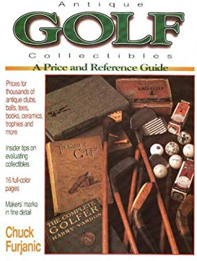 Antique Golf Collectibles: A Collector's Reference and Price Guide 9780873415194