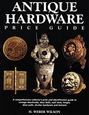 Antique Hardware Price Guide 9780873417259