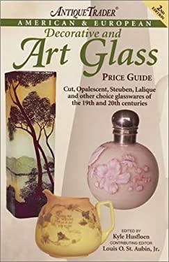 Antique Trader's American & European Decorative & Art Glass Price Guide 9780873418966