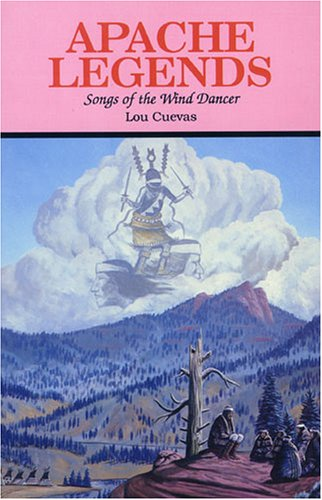 Apache Legends: Songs of the Wind Dancer 9780879612191