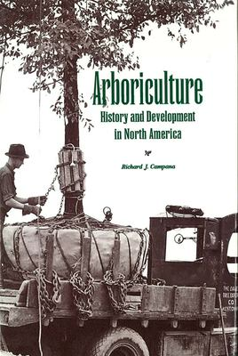 Arboriculture: History and Development in North America 9780870134975