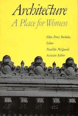 Architecture: A Place for Women 9780874742312
