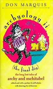 Archyology II (the Final Dig): The Long Lost Tales of Archy and Mehitabel