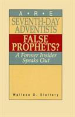 Are Seventh-Day Adventists False Prophets? 9780875524450