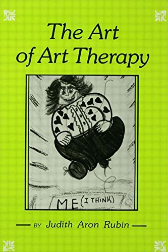 The Art of Art Therapy: What Every Art Therapist Needs to Know 9780876303719