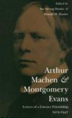 Arthur Machen and Montgomery Evans: Letters of a Literary Friendship, 1923-1947 9780873384896