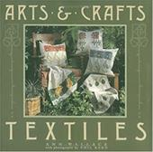 Arts & Crafts Textiles: The Movement in America