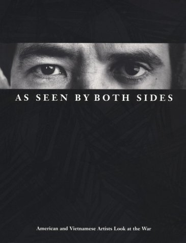 As Seen by Both Sides: American and Vietnamese Artists Look at the War 9780870237447