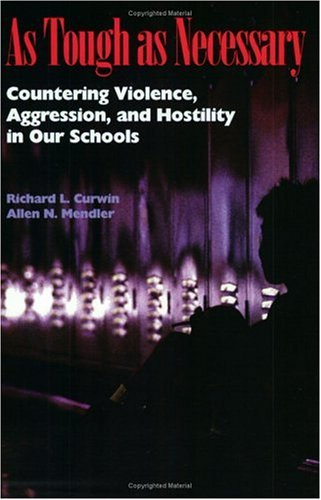 As Tough as Necessary: Countering Violence, Aggression, and Hostility in Our Schools 9780871202802