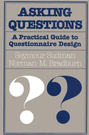 Asking Questions: A Practical Guide to Questionnaire Design 9780875895468