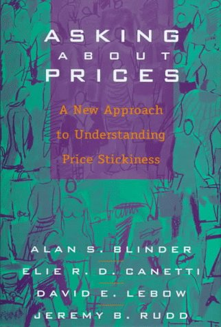 Asking about Prices: A New Approach to Understanding Price Stickiness 9780871541215