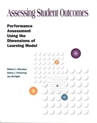 Assessing Student Outcomes: Performance Assessment Using the Dimensions of Learning Model 9780871202253