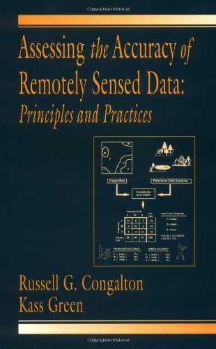 Assessing the Accuracy of Remotely Sensed Data: Principles and Practices 9780873719865