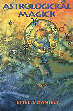 Astrologickal Magick 9780877288268