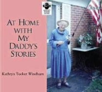 At Home with My Daddy's Stories 9780874836929