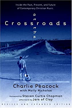 At the Crossroads: Inside the Past, Present, and Future of Contemporary Christian Music 9780877881285