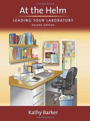 At the Helm: Leading Your Laboratory 9780879698669