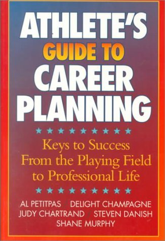 Athletes Guide to Career Planning 9780873224598