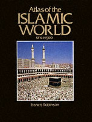 Atlas of the Islamic World Since 1500 9780871966292
