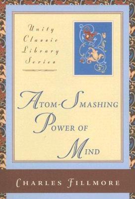 Atom-Smashing Power of Mind 9780871593139