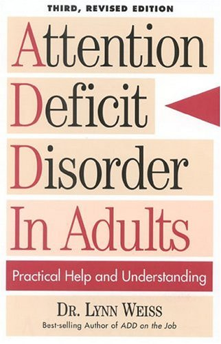 Attention Deficit Disorder in Adults: Practical Help and Understanding 9780878339792