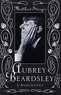 Aubrey Beardsley: A Biography 9780879519100