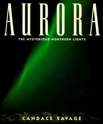 Aurora: The Mysterious Nothern Lights 9780871563743