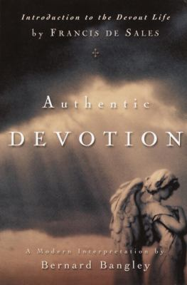Authentic Devotion: A Modern Interpretation of Introduction to the Devout Life by Francis de Sales 9780877880004
