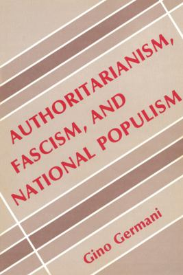 Authoritarianism, Fascism, and National Populism 9780878556427